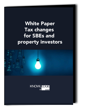 White paper download - Tax changes for SBEs & Property Investors