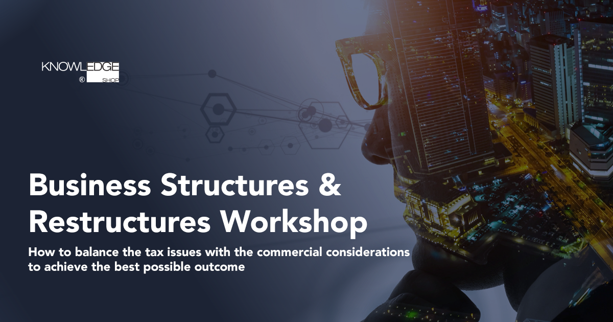Business structures and restructures