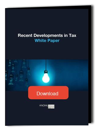 Recent Developments in Tax